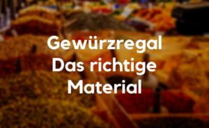 Gewürzregal Material
