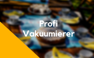 Profi Vakuumierer