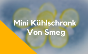 Smeg Mini Kühlschrank