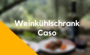 Weinkühlschrank Caso