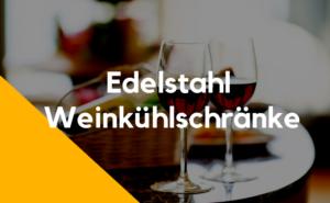 Edelstahl Weinkühlschrank