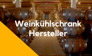 Weinkühlschrank Hersteller