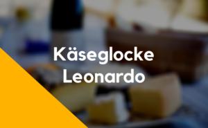 Leonardo Käseglocke